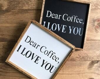 Dear Coffee, I Love You Sign