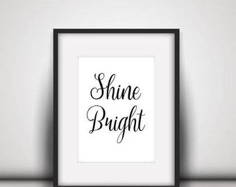 Shine Bright, Instant Download, Wall Art, Inspiration, Digital