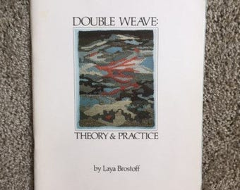 Double Weave: Theory & Practice, by Laya Brostoff