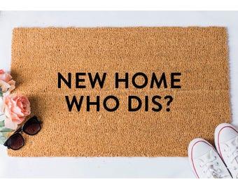 New Home Who Dis Doormat - Funny Doormat - Welcome Mat - Funny Doormats - Unique Doormat - Doormats - Doormat Humor - Unique Doormat - Rug