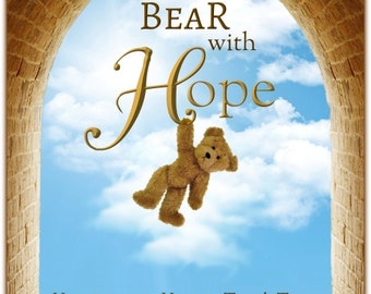 BEAR with HOPE ~ be Encouraged, be Inspired~Believe in Yourself~ have hope