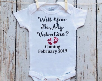 Pregnancy Announcement Onesie - Will You Be My Valentine ? Coming February 2019 -  Exciting Gift for Husbands, Parents and Grandparents
