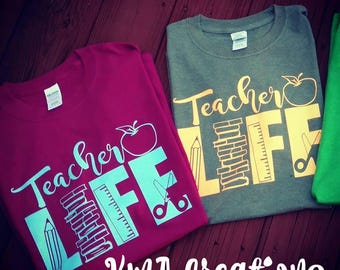 Teacher Life Shirt, Teacher Shirt, Teacher Appreciation Gift, New Teacher, School Shirt, Spirit Shirt, Kindergarten Teacher, Teacher Gift