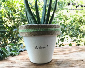 """4"""" Sh-aloem! » Plant Indoor and Outdoor Pot or Planter"""