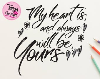 My heart is and always will be yours SVG cut file for Cricut and Silhouette cutting machines Love Quote SVG Unique Font