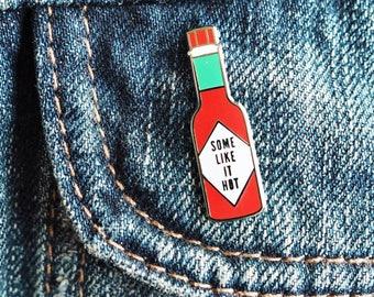 Some like it hot ENAMEL PIN