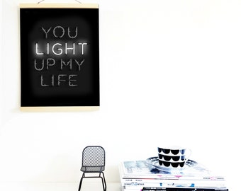 You Light Up My Life Print / 20x30 cm Poster Typography Poster / Neon Print / Living Room Decor / Monochrome Kids Decor, Nursery wall art