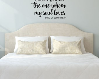 I Have Found The One Whom My Soul Loves - Song of Solomon Vinyl Wall Decal - Bedroom Decal- Soul Loves Wall Decal - Scripture Wall Decal