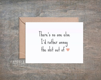 No one else I'd annoy - Funny Love Message Notecard/Greeting Card/Message Card, Digital Instant Download, Valentines/Birthday/Anniversary