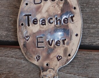 Best Teacher Ever hand stamped Vintage Silver Plate Garden Marker spoon