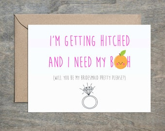 Getting Hitched and Need My B***h. Will You Be My Bridesmaid Card. Funny Bridesmaid Card. Bridesmaid Card. Wedding Card.