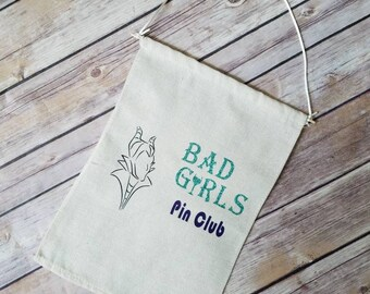 Bad girls pin club banner, pin banner, fandom pins,  Badge Display, Enamel pin, wall hang, Pin storage, Pin Flag, Malificent, bad girls club