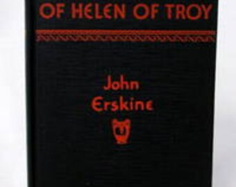 Helen of Troy, Private Life of Helen of Troy, John Erskine, First Edition 1925