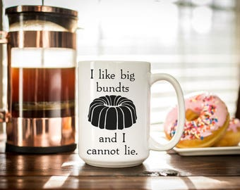 Funny Coffee Mugs - I Like Big Bundts Funny Coffee Cup - Coffee Lover Gift - Foodie Gift - Funny Mugs with Sayings - Coffee Gifts - Tea Mug