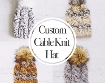 CUSTOM Cable Knit Hat // Knitted Cable Hat // Custom Knitted Hat // Cabled Hat // Fur Pom Pom Hat // Chunky Cable Knit Hat // Chunky Knits