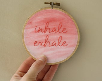 Inhale Exhale Embroidery Hoop // Yoga Gift // Gift for a Yogi // Relaxation Decor // Yoga Decor // 4 inch hoop