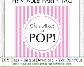 Instant Download - Pink Stripes She's About to Pop, Baby Shower Printable Party Tag, Square Tag, DIY, You Print, You Cut