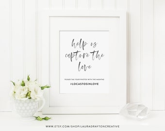 Help Us Capture the Love - Wedding Instagram Social Sharing Sign - Personalized with Custom Hashtag - Digital File - Print at Home