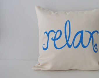 Pillow Cover - Cushion Cover - Relax - 12 x 12 inches - Choose your fabric and ink color - Accent Pillow