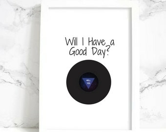 Good Day? Hell Yes Wall Art - Digital Print