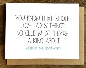 Funny Love Card - Anniversary Card - Card for Husband - Card for Wife - Love Fades.