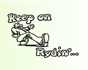 Keep on Rydin' motorcycle sticker/decal