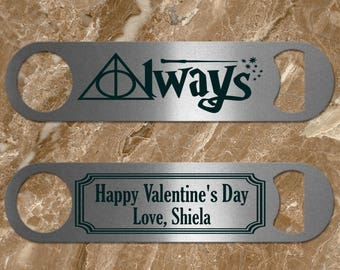 Always/Harry Potter/Personalized bottle opener/bartender gift/valentine's gift/beer bottle opener/bottle opener/beer opener/beer