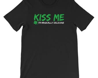 Kiss Me Its Magically Delicious shirt-St Patricks Day Shirts-St Patricks Day-St Pattys Day Shirt-Kiss Me I'm Irish-st Patrick's Day Husband