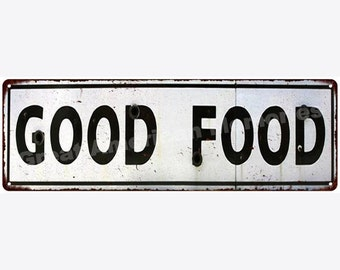 Good Food Vintage Reproduction Metal Sign 6x18 6180400