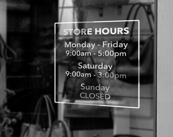 Store Window Hours - Store Front Hours - Custom Vinyl Store Hours - Window Decal - Window Vinyl