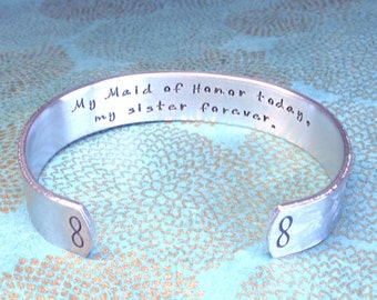 Sister Maid of Honor Gift | Maid of Honor Gift | My Maid of Honor today, my sister forever. | Hand Stamped Bracelet by MadeByMishka