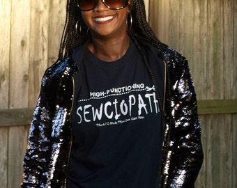 High-Functioning Sewciopath T-shirt