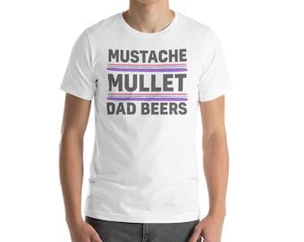 Mustache, Mullet & Dad Beers T-Shirt