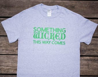 ON SALE** Something Wicked T-Shirt