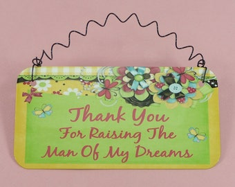 SIGN Thank You For Raising The Man Of My Dreams Gift Mother of the Groom Father Parents Wedding Anniversary Christmas Birthday