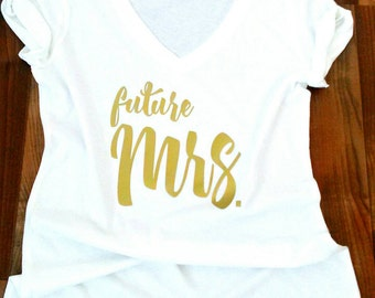 bride to be shirt, future mrs shirt, bride tshirt, mrs shirt, just married shirt,wedding shirt,,honeymoon shirt,engagement shirt,