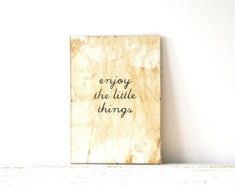 Wall Decor, Poster, Sign - Enjoy the Little things