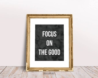 Focus on the good, wall art, Printable art, Motivational Print, Watercolor print, inspirational print, Good vibes, Wall art print, quote art