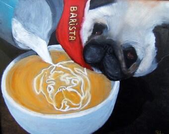 """Pug Art Print of an original oil painting/""""Best Barista""""/ 8 x 10 / Dog art"""