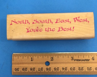North, South, East, West, You're the Best! Wood Mount Rubber Stamp