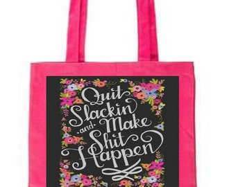 "Pink ""Quit Slackin..Make it Happen"" Tote"