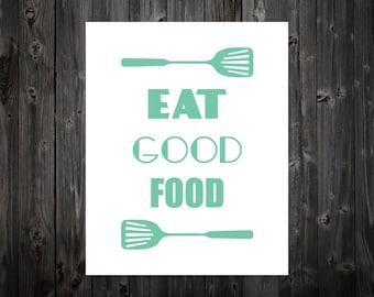 Eat Good Food, Home Decor, Wall Art, Art Print, Artwork, Poster, Kitchen Sign, Spatula, Kitchen Art, Kitchen Print