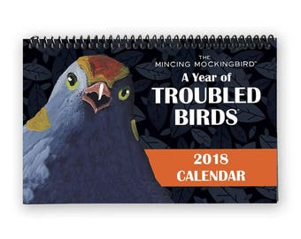 A Year of Troubled Birds 2018 Wall Calendar
