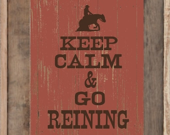Western Art Print, Keep Calm and Go Reining, Western Art Print, Rustic Decor, Wall Art, Cowboy, Cowgirl Reiner, Horse Lover, Equine, Reining