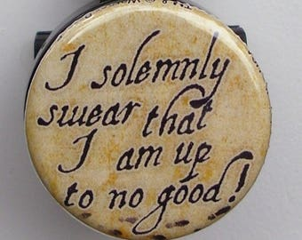 """Harry Potter """"I Solemnly Swear that I am up to No Good!"""" badge reel"""
