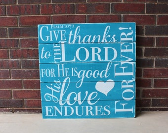 Psalm 107:1- Give Thanks to the Lord- Pallet Sign- Christian Sign- Bible Verse- Wood Sign- Christian Decor- Mothers Day Gift- Gift For Her