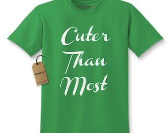 Cuter Than Most Kids T-shirt