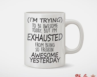 I'm Trying To Be Awesome Today Coffee Mug