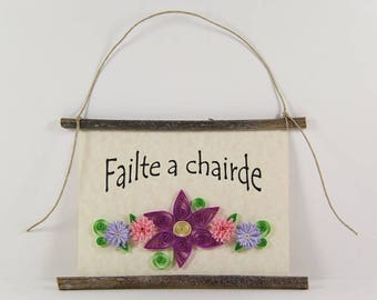 Failte a Chairde, Irish Welcome Friends, Paper Quilled Welcome Sign, 3D Quilled Banner, Raspberry Pink Purple Decor, Rustic Art Irish Gift