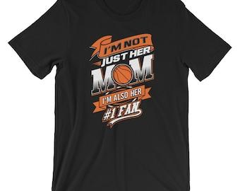 I'm Not Just Her Mom I'm Also Her Number 1 Fan T-Shirt Unisex Womens Basketball Mom Shirt Mother's Day Gift